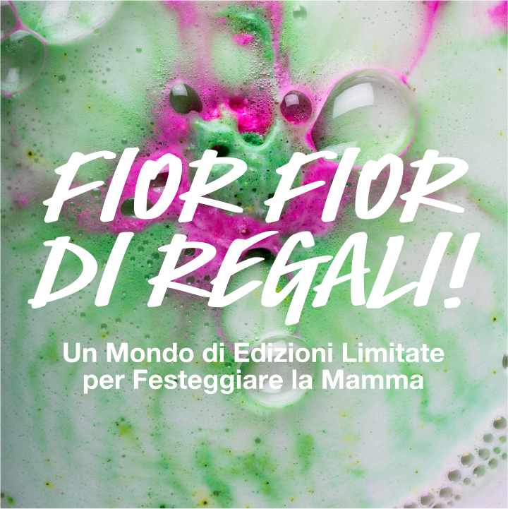 Dolci novità in casa LUSH: delicate fragranze a tema floreale e tante novità sono state proposte per la festa della mamma.
