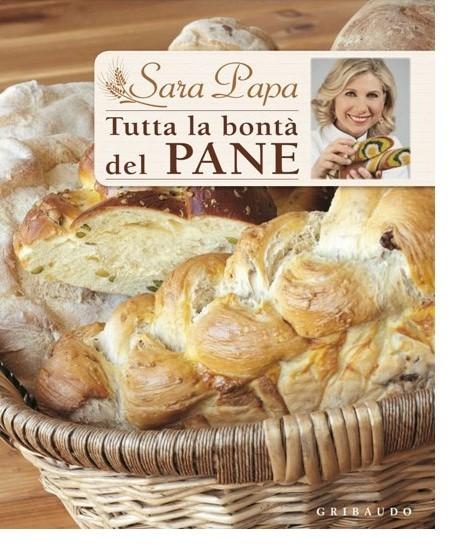 Tutta la Bontà del Pane Sara Papa