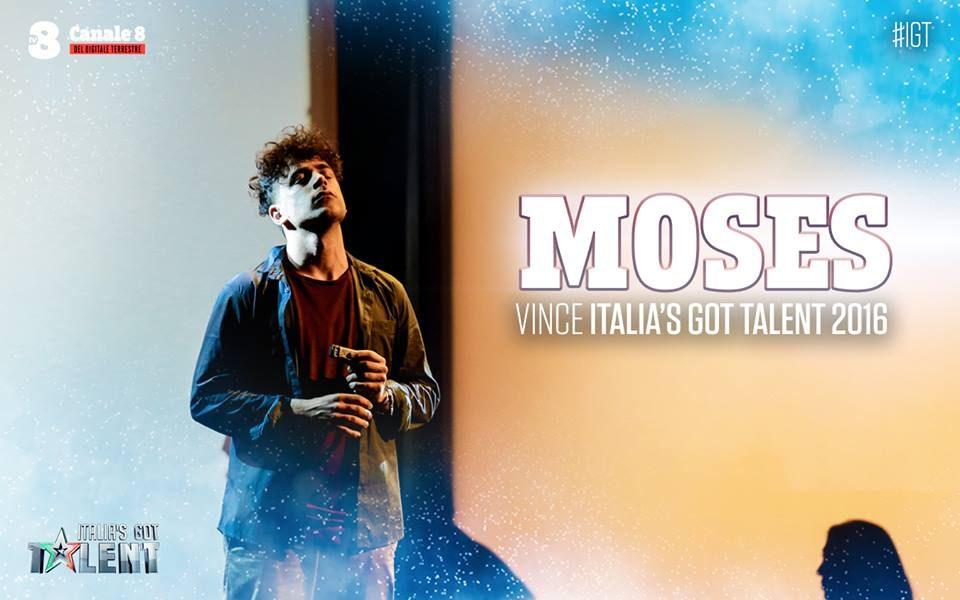 Moses è il vincitore di Italia's Got Talent 2016.