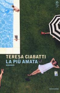 La più amata, Teresa Ciabatti